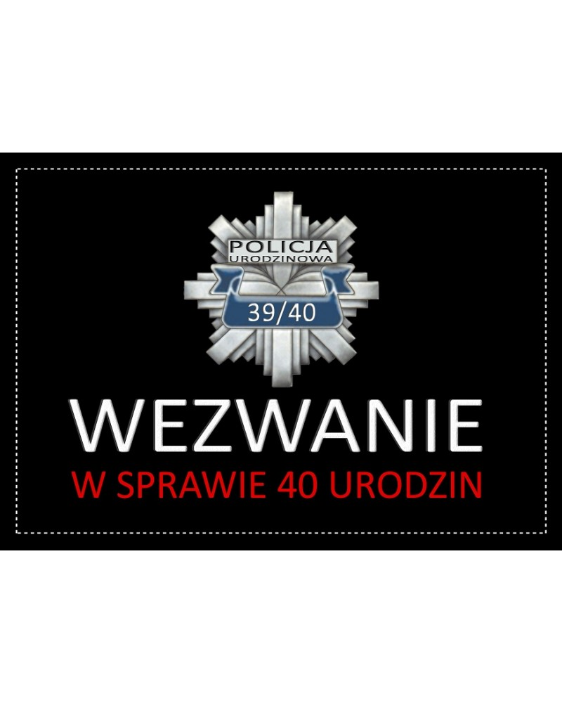 Zaproszenie na 40 urodziny Policja